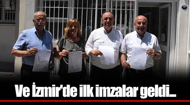 Ve İzmir'de ilk imzalar geldi...