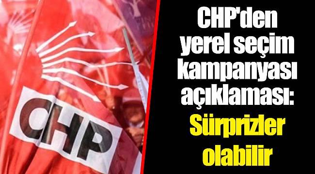 CHP'den yerel seçim kampanyası açıklaması: Sürprizler olabilir