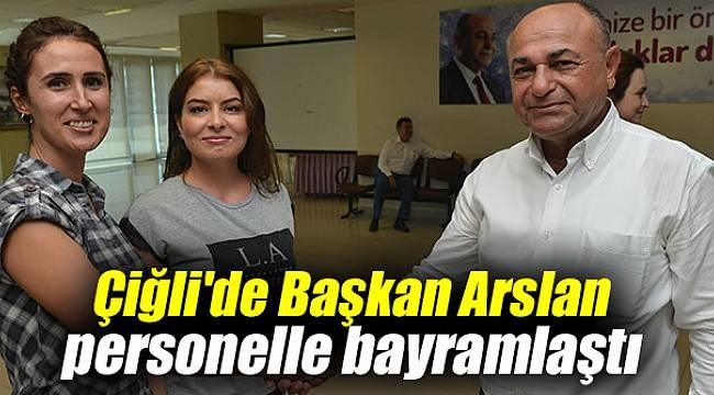 Çiğli'de Başkan Arslan personelle bayramlaştı
