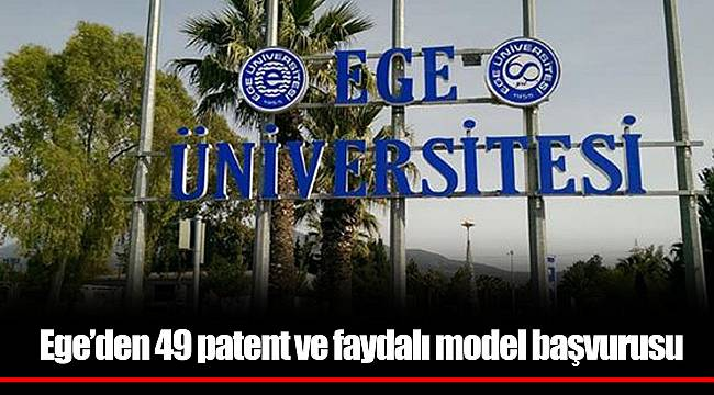 Ege'den 49 patent ve faydalı model başvurusu