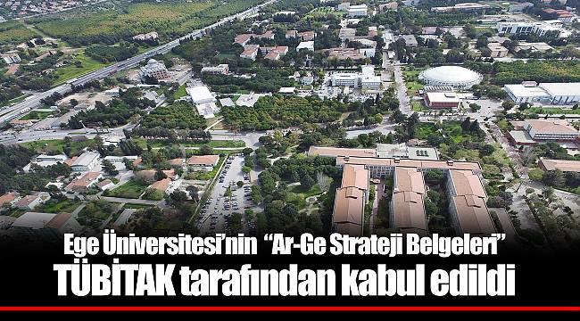 """Ege Üniversitesi'nin """"Ar-Ge Strateji Belgeleri"""" TÜBİTAK tarafından kabul edildi"""