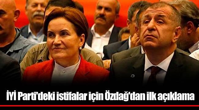 İYİ Parti'deki istifalar için Özdağ'dan ilk açıklama