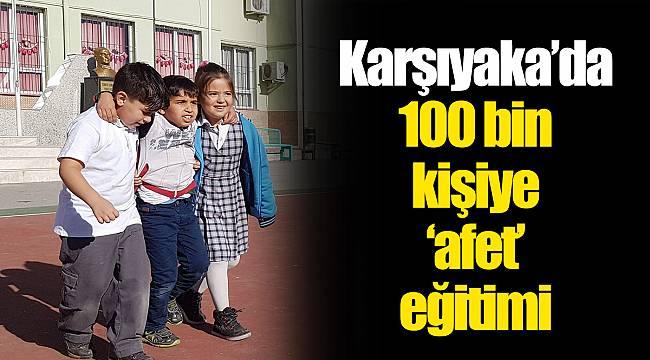Karşıyaka'da 100 bin kişiye 'afet' eğitimi