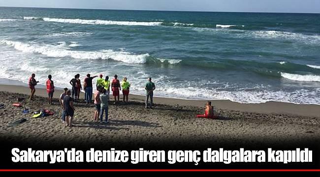 Sakarya'da denize giren genç dalgalara kapıldı
