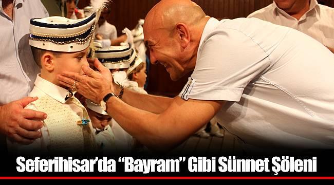 "Seferihisar'da ""Bayram"" Gibi Sünnet Şöleni"