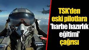 TSK'den eski pilotlara 'harbe hazırlık eğitimi' çağrısı