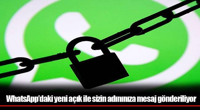 WhatsApp'daki yeni açık ile sizin adınınıza mesaj gönderiliyor
