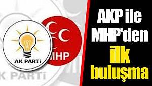 AKP ile MHP'den ilk buluşma