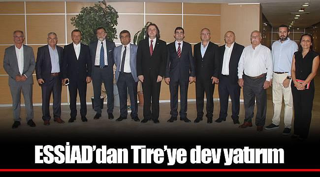 ESSİAD'dan Tire'ye dev yatırım