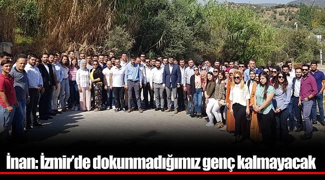 İnan: İzmir'de dokunmadığımız genç kalmayacak