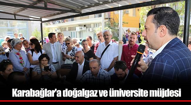 Karabağlar'a doğalgaz ve üniversite müjdesi