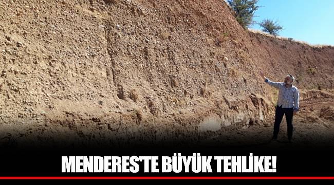 MENDERES'TE BÜYÜK TEHLİKE!