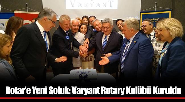 Rotar'e Yeni Soluk: Varyant Rotary Kulübü Kuruldu