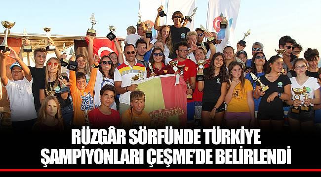 RÜZGÂR SÖRFÜNDE TÜRKİYE ŞAMPİYONLARI ÇEŞME'DE BELİRLENDİ
