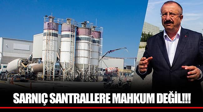 SARNIÇ SANTRALLERE MAHKUM DEĞİL!!!