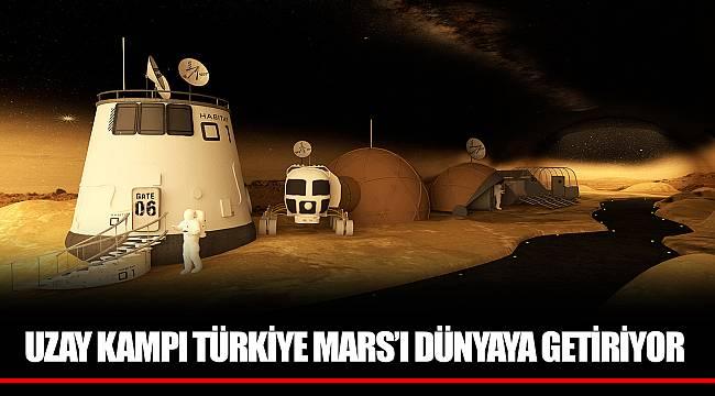UZAY KAMPI TÜRKİYE MARS'I DÜNYAYA GETİRİYOR