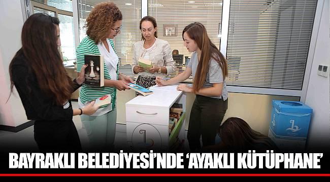 BAYRAKLI BELEDİYESİ'NDE 'AYAKLI KÜTÜPHANE'