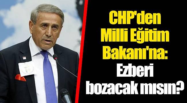 CHP'den Milli Eğitim Bakanı'na: Ezberi bozacak mısın?