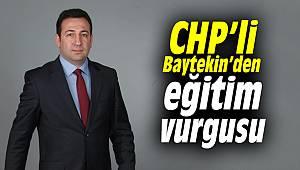 CHP'li Baytekin'den eğitim vurgusu