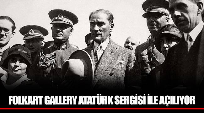 FOLKART GALLERY ATATÜRK SERGİSİ İLE AÇILIYOR