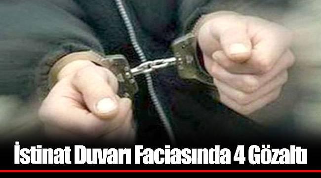 İstinat Duvarı Faciasında 4 Gözaltı