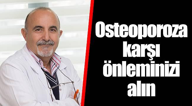 Osteoporoza karşı önleminizi alın