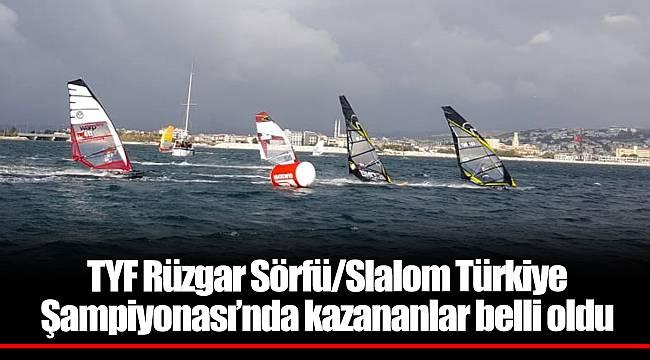 TYF Rüzgar Sörfü/Slalom Türkiye Şampiyonası'nda kazananlar belli oldu