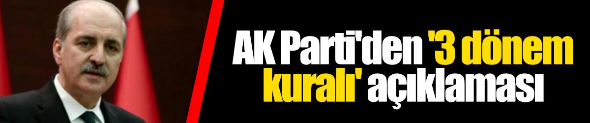 AK Parti'den '3 dönem kuralı' açıklaması