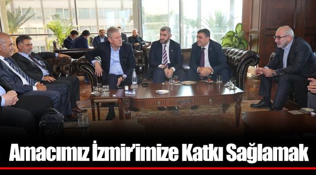 Amacımız İzmir'imize Katkı Sağlamak