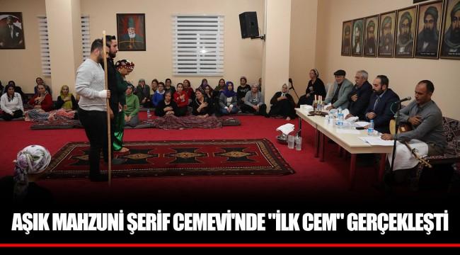 AŞIK MAHZUNİ ŞERİF CEMEVİ'NDE