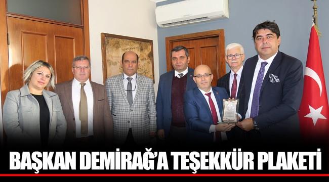 BAŞKAN DEMİRAĞ'A TEŞEKKÜR PLAKETİ