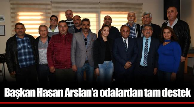 Başkan Hasan Arslan'a odalardan tam destek