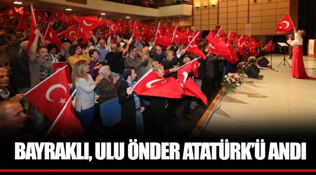 BAYRAKLI, ULU ÖNDER ATATÜRK'Ü ANDI