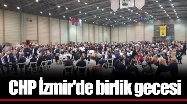 CHP İzmir'de birlik gecesi