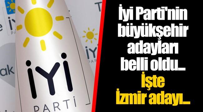 İyi Parti'nin büyükşehir adayları belli oldu... İşte İzmir adayı...