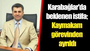 Karabağlar'da beklenen istifa; kaymakam görevinden ayrıldı
