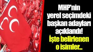 MHP'nin yerel seçimdeki başkan adayları açıklandı! İşte belirlenen o isimler...
