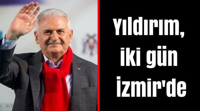 Yıldırım, iki gün İzmir'de