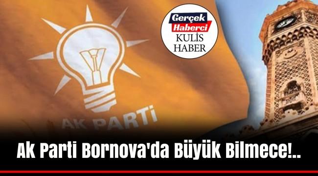 Ak Parti Bornova'da Büyük Bilmece!..