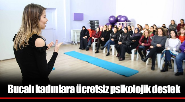 Bucalı kadınlara ücretsiz psikolojik destek