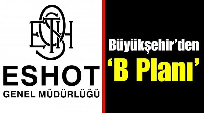 Büyükşehir'den 'B Planı'