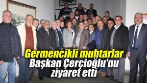 Germencikli muhtarlar Başkan Çerçioğlu'nu ziyaret etti