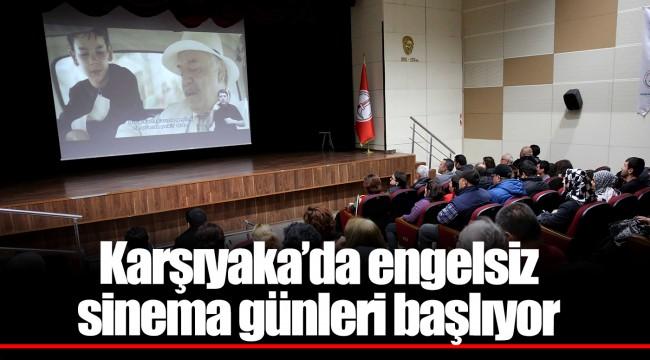 Karşıyaka'da engelsiz sinema günleri başlıyor