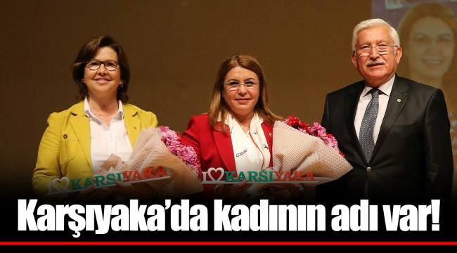 Karşıyaka'da kadının adı var!