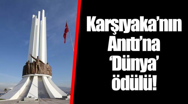 Karşıyaka'nın Anıtı'na 'Dünya' ödülü!