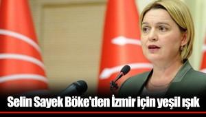 Selin Sayek Böke'den İzmir için yeşil ışık