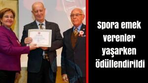 Spora emek verenler yaşarken ödüllendirildi