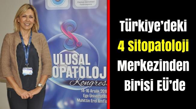 Türkiye'deki 4 Sitopatoloji Merkezinden Birisi EÜ'de