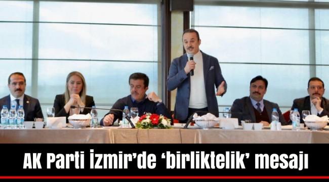 AK Parti İzmir'de 'birliktelik' mesajı