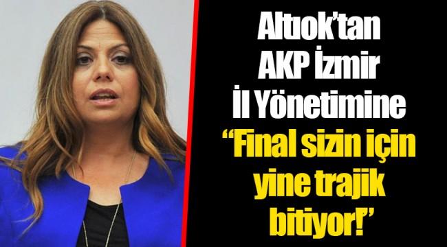 """Altıok'tan AKP İzmir İl Yönetimine """"Final sizin için yine trajik bitiyor!"""""""